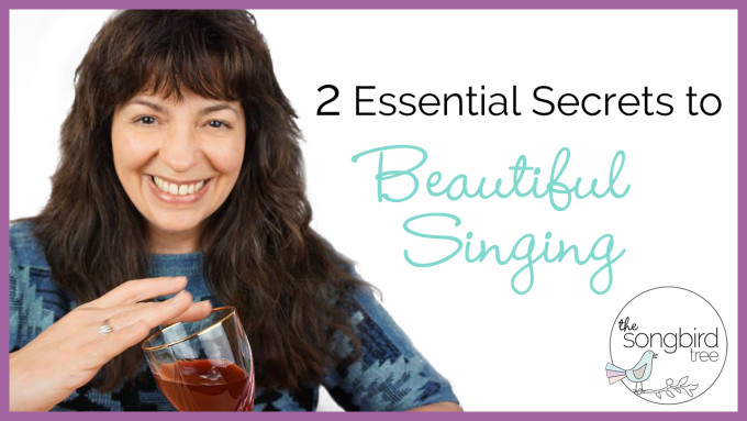 2 Essential Secrets to Beautiful Singing